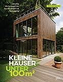 Kleine Häuser unter 100 Quadratmeter: Große Wohnqualität durch kreative Konzepte - Thomas Drexel