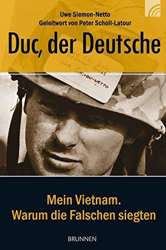 Duc, der Deutsche: Mein Vietnam. Warum die Falschen siegten