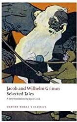 Selected Tales (Oxford World's Classics) by Jacob and Wilhelm Grimm (2005-06-09)
