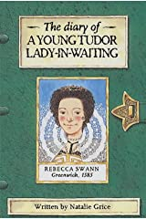 Diary Of A Young Tudor Lady-In-Waiting (History Diaries) Paperback