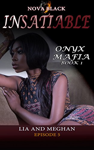 5 Thong (Onyx Mafia: Insatiable - Episode 5: (Lia and Meghan) (Onyx Mafia: Insatiable Book 1) (English Edition))