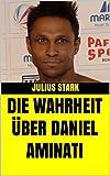 Die Wahrheit über Daniel Aminati