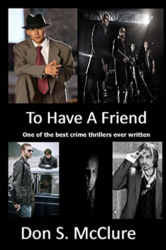To Have A Friend: One of the best crime thrillers ever written by Don S McClure (2012-11-03)