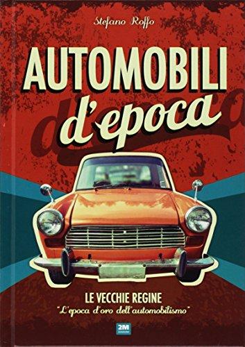 Automobili d'epoca. Ediz. illustrata