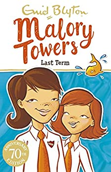 Last Term: Book 6 (Malory Towers) (English Edition)