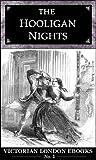 The Hooligan Nights (Victorian London Ebooks Book 1)
