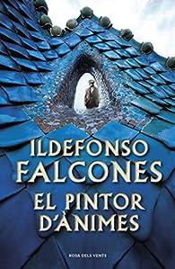 El pintor d'ànimes: 136092 par Ildefonso Falcones