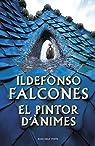 El pintor d'ànimes: 136092 par Falcones