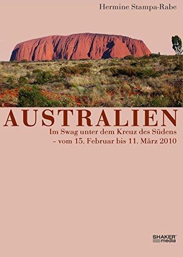 Land Swag (Australien: Im Swag unter dem Kreuz des Südens - vom 15. Februar bis 11. März 2010)
