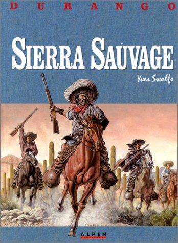 Durango, tome 5 : Sierra sauvage par Yves Swolfs