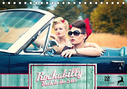 Rockabilly - Back to the 50s (Tischkalender 2018 DIN A5 quer): Rockabilly - Back to the 50s versetzt Sie in die 50er Jahre zurück (Monatskalender, 14 ... [Kalender] [Apr 11, 2017] Weggel, Matthias