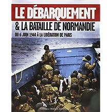 DEBARQUEMENT ET BATAILLE DE NORMANDIE.