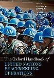 The Oxford Handbook of United Nations Peacekeeping Operations (Oxford Handbooks in Politics & International Relations)