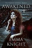 Awakened: Book #5 of the Vampire Legends