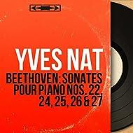 Beethoven: Sonates pour piano Nos. 22, 24, 25, 26 & 27 (Mono Version)