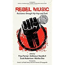 Rebel Music: Resistance through Hip Hop and Punk (HC) (Critical Constructions: Studies on Education and Society) (2014-12-23)