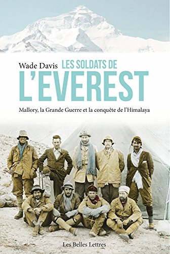 les-soldats-de-leverest-mallory-la-grande-guerre-et-la-conquete-de-lhimalaya