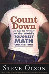 Count Down: Six Kids Vie for Glory at the World's Toughest Math Competition by Steve Olson (2004-04-02)