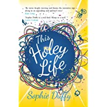 This Holey Life: Written by Sophie Duffy, 2012 Edition, Publisher: Legend Press [Paperback]