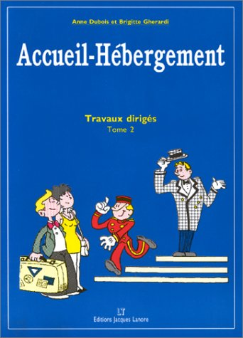 Accueil Hébergement : Cahier d'exercices, tome 2 par Anne Dubois, Brigitte Ghérardi
