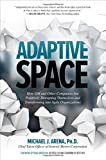 Adaptive Space: How GM and Other Companies Are Positively Disrupting Themselves and Transforming Into Agile Organization