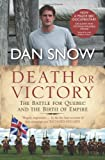 Death or Victory: The Battle for Quebec and the Birth of Empire by Dan Snow (2010-03-18)
