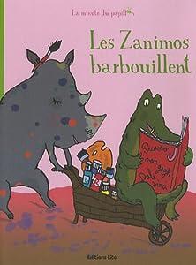 """Afficher """"Les Zanimos barbouillent"""""""