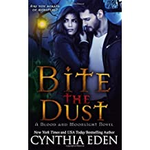 Bite The Dust: Volume 1 (Blood and Moonlight) by Cynthia Eden (2015-10-01)