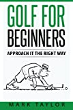 Golf for Beginners: Approach It the Right Way
