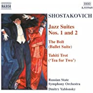 Shostakovich: Jazz Suites Nos. 1 - 2/The Bolt/Tahiti Trot