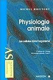 physiologie animale tome 1 les cellules dans l organisme