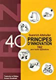 40 Principes d'innovation - Triz pour toutes applications