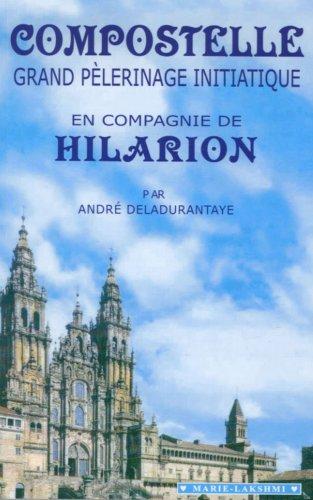 Compostelle grand pélerinage initiatique par André Deladurantaye