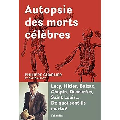 Autopsie des morts célèbres (HISTOIRE)