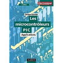Les microcontrôleurs PIC  (+ Disquette) : Applications