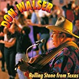 Songtexte von Don Walser - Rolling Stone From Texas