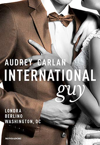 International Guy - 3. Londra, Berlino, Washington (Cofanetto International Guy) di [Carlan, Audrey]