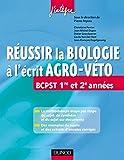 Réussir la Biologie à l'écrit Agro-Veto (Concours Ecoles d'ingénieurs) (French Edition)