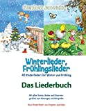 Winterlieder, Frühlingslieder - 40 Kinderlieder für Winter und Frühling: Das Liederbuch mit allen Texten, Noten und Gitarrengriffen zum Mitsingen und Mitspielen