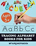 Tracing Alphabet Books for Kids, Writing Workbook, Ages 3 +: Letter Tracing book for Preschoolers, Writing practice for Kids