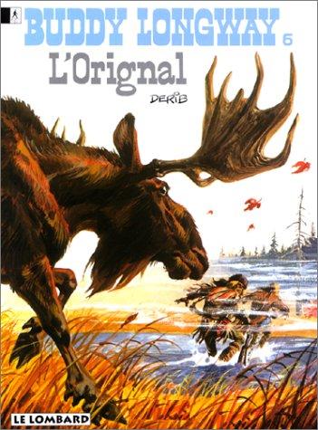 Buddy Longway, tome 6 : L'original par Derib