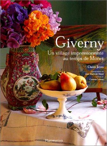 Giverny : Un village impressionniste au temps de Monet