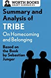 Summary and Analysis of Tribe: On Homecoming and Belonging: Based on the Book by Sebastian Junger (Smart Summaries)