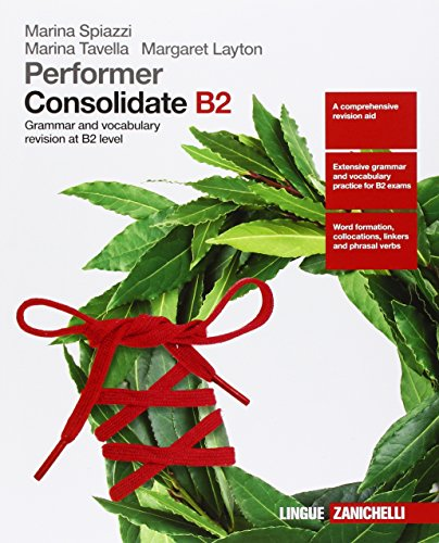 Performer. Consolidate B2. Grammar and vocubulary revision at B2 level. Per le Scuole superiori. Con Contenuto digitale (fornito elettronicamente)