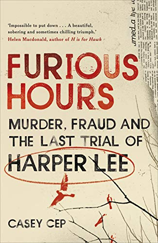 Furious Hours: Murder, Fraud and the Last Trial of Harper Lee (English Edition) -