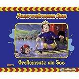 Feuerwehrmann Sam Geschichtenbuch: Bd. 4: Großeinsatz am See