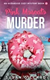 Pink Moscato & Murder: Volume 15 (Oceanside Cozy Mystery)