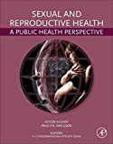 [Sexual and Reproductive Health: A Public Health Perspective] (By: Paul Van Look) [published: February, 2011]