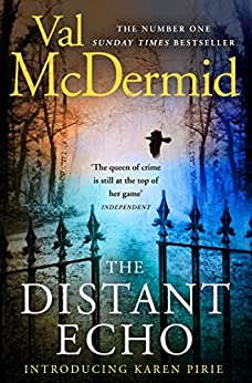 The Distant Echo (Detective Karen Pirie, Book 1) by [McDermid, Val]