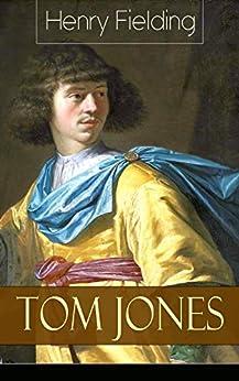 Tom Jones: Deutsche Ausgabe: Teil 1 bis 6 (Klassiker der Weltliteratur - Die Geschichte eines Findelkindes)